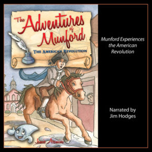 The Adventures of Munford: The American Revolution
