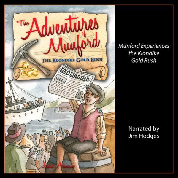 The Adventures of Munford Klondike Gold Rush