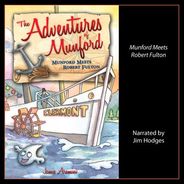 The Adventures of Munford: Munford Meets Robert Fulton